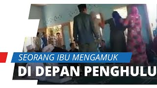Ingin Batalkan Pernikahan Anaknya, Seorang Ibu di Lombok Timur Mengamuk di Depan Penghulu