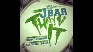 "JBAR (Ja-Bar) ""Throw It"" ft. @Chamillionaire"