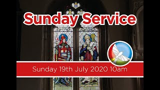 Sunday Service - Sunday 19th July 2020
