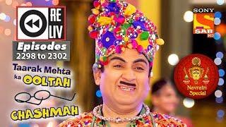 Weekly Reliv Taarak Mehta Ka Ooltah Chashmah Navratri Special 25th Sep To 29th Sep 2017 Ep 2298-2302