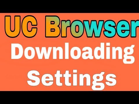 Download UC Browser Downloading Settings HD Mp4 3GP Video and MP3