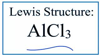 How To Draw The Lewis Structure For AlCl3: Aluminum Chloride
