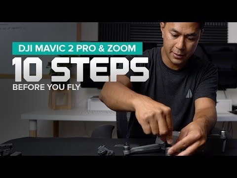DJI Mavic 2 Pro and Zoom - 10 Steps Before You Fly