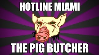 Hotline Miami - Martin Brown, the Pig Butcher