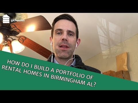 How Do I Build A Portfolio Of Rental Homes In Birmingham AL?