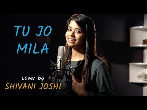 Download tu jo mila cover by shivani joshi bajrangi bhaijaan si hd file 3gp hd mp4 download videos