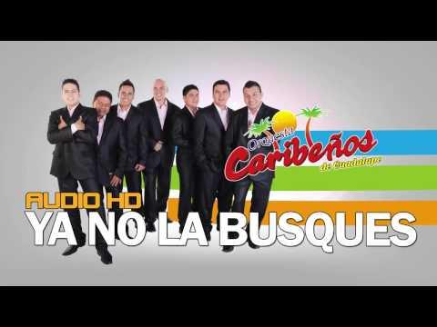 Ya No La Busques Caribeños De Guadalupe 2017 WWW.PCSYSTEMS.PE