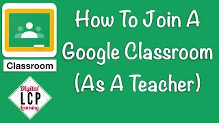How To Join A Google Classroom (As A Teacher)