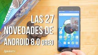 Probamos Android Oreo 8.0 y sus 27 nuevas características