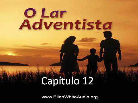 O Lar Adventista - EGW - Capítulo 12 - Compatibilidade