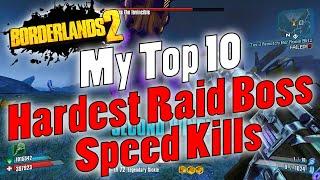 Borderlands 2   My Top 10 Hardest Raid Boss Speed Kills