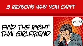 5 Reasons You Cant Find a Thai Girlfriend or Wife