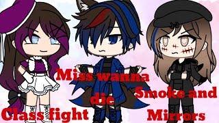 Class fight, Miss wanna die, Smoke and Mirrors IIGLMVII