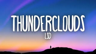 LSD   Thunderclouds (Lyrics) Ft. Sia, Diplo, Labrinth