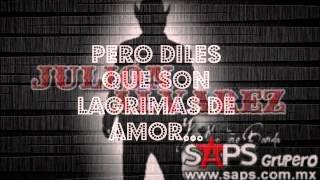 """Lagrimas """"JULION ALVAREZ"""" letra 2013 ♥"""
