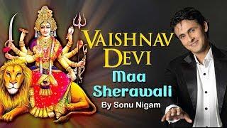 Vaishnav Devi Maa Sherawali Song By Sonu Nigam - YouTube