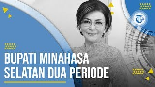 Profil Christiany Eugenia Tetty Paruntu - Bupati Kabupaten Minahasa Selatan 2010-2015 dan 2016-2021