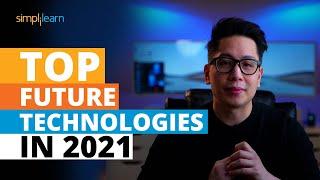 Top Future Technologies In 2021 | New Technologies of 2021 | Trending Technologies 2021 |Simplilearn - ENDING