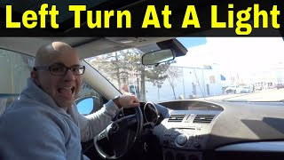 Make A Left Turn At A Traffic Light-Beginner Driving Lesson