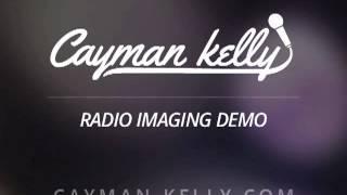 Cayman Kelly - Radio Imaging Demo