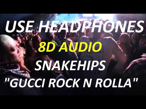 Snakehips - Gucci Rock N Rolla (8D Audio) + Lyrics |Use Headphones🎧|