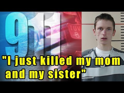 Teen Calls 911 And Confesses To Murdering His Sister And Mother