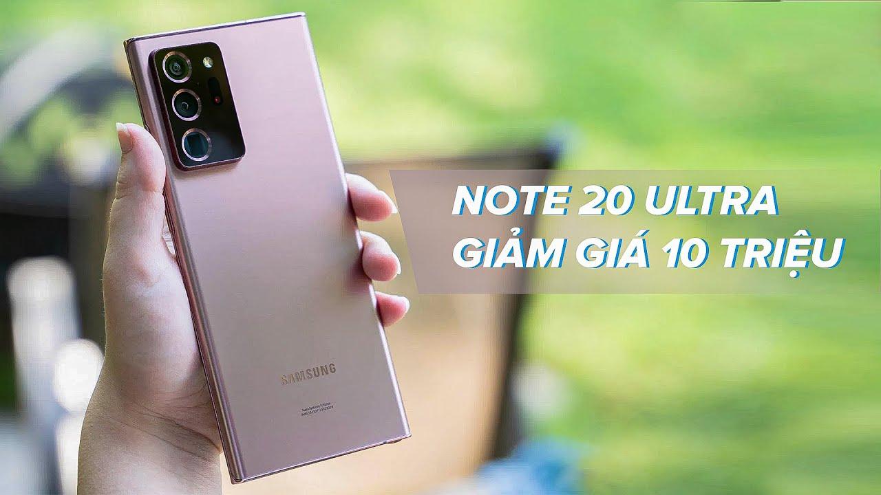 Galaxy Note20 Ultra giảm giá 10 triệu đáng mua cỡ nào?