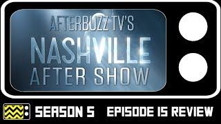 Nashville Season 5 Episode 15 Review & AfterShow | AfterBuzz TV