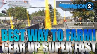 The Division 2 - BEST Way To Farm Gear/Loot! Gear up super fast!