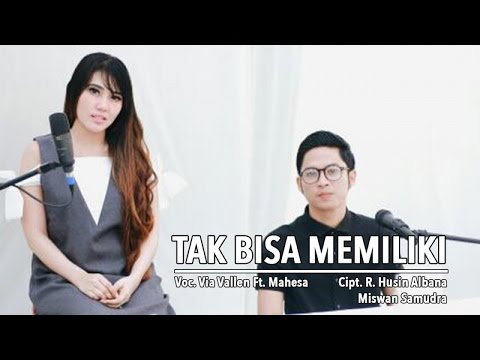 , title : 'Via Vallen Ft. Mahesa - Tak Bisa Memiliki (Official Music Video)'
