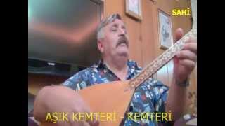 AŞIK KEMTERİ -  KEMTERİ  (( OZANLARA YOLCULUK ))