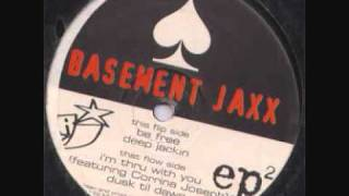 Basement Jaxx - I'm Thru With You (feat. Corrina Joseph)