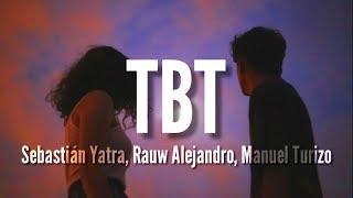 TBT - Sebastián Yatra, Rauw Alejandro, Manuel Turizo (LETRA)
