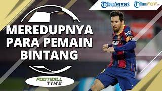 FOOTBALL TIME: Jajaran Para Pemain Bintang yang Alami Penurunan Karier