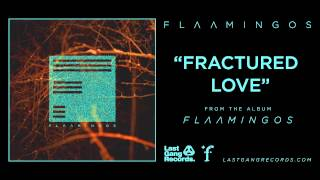 Flaamingos - Fractured Love