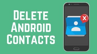 How to Delete One or More or All Contacts on any Android 2018