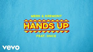Merk & Kremont Ft. DNCE Hands Up (Original Mix)