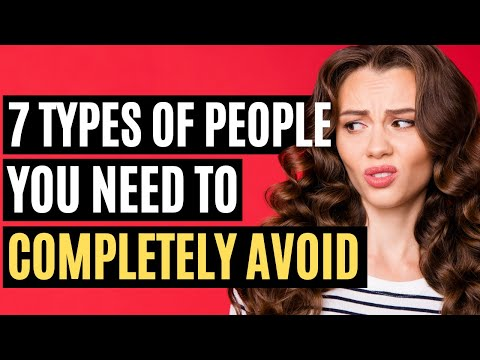 7 Types of People You Need To Completely Avoid by Daniel Ally