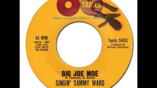 """""""SINGIN'"""" SAMMY WARD - Big Joe Moe [Tamla 54057] 1962"""