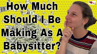 How Much Should a Babysitter Make?
