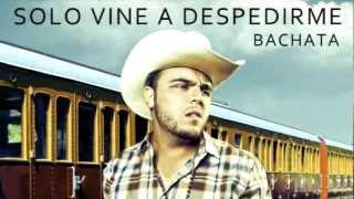Gerardo Ortiz - Sólo Vine A Despedirme (Bachata Version) 2013