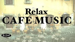 Relaxing Cafe Music - Jazz & Bossa Nova Instrumental Music - Background Music