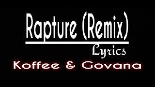 Koffee   Rapture (Lyrics) Remix Ft. Govana