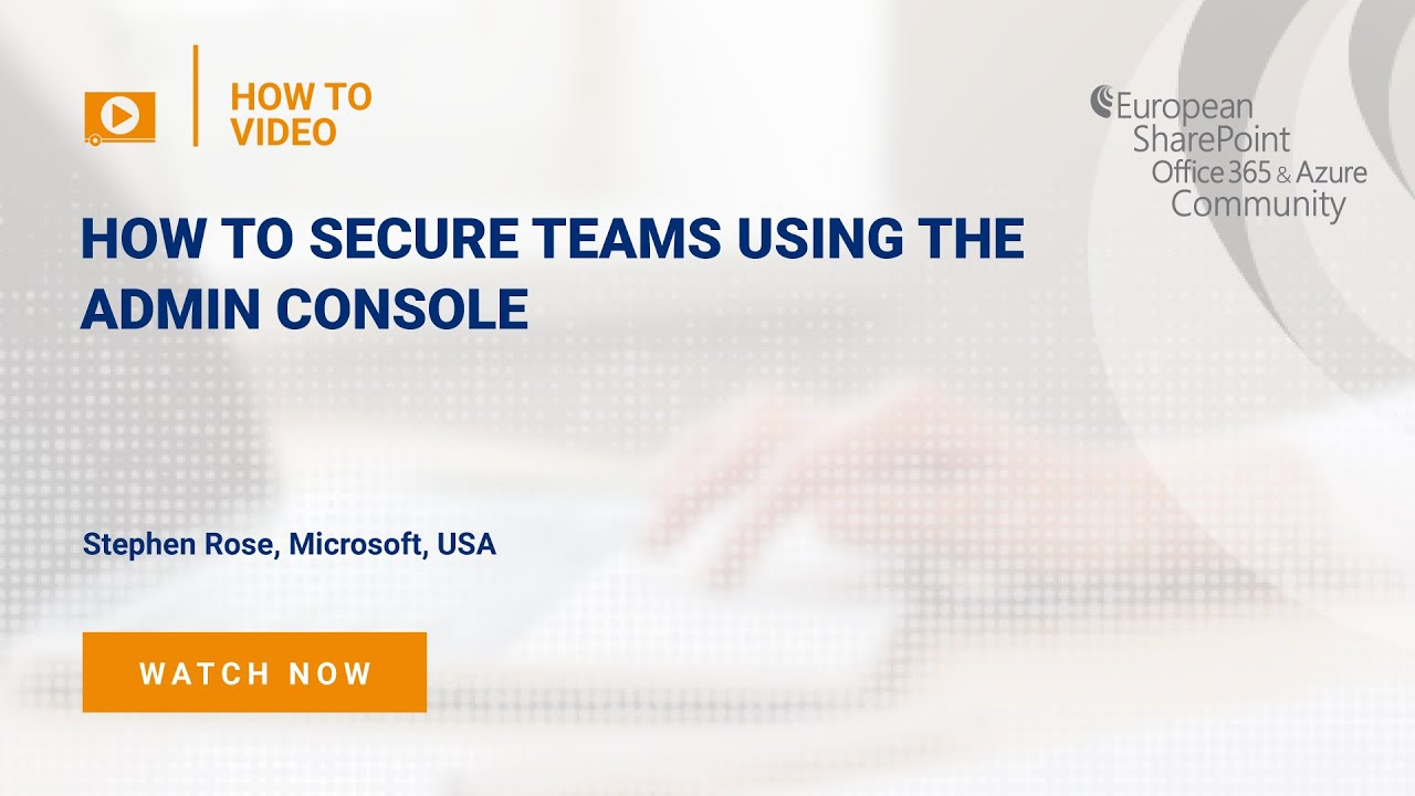 How To Secure Teams using the Admin Console