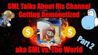 SML Talks About His Channel Getting Demonetized - Part 2