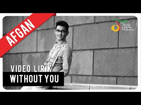 AFGAN - WITHOUT YOU | Video Lirik - Trinity Optima Production