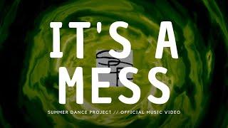 Summer Dance Project - It's A Mess - summerdanceproject