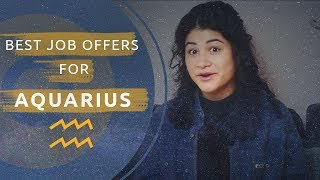 AQUARIUS ♒ BEST CAREERS FOR YOUR ZODIAC SIGN 2019  | AppJobs.com