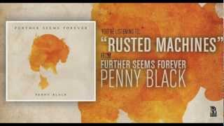 Further Seems Forever - Rusted Machines