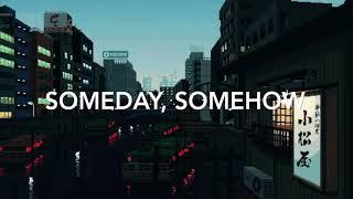 someday, somehow // u-mb5 (lyric video)